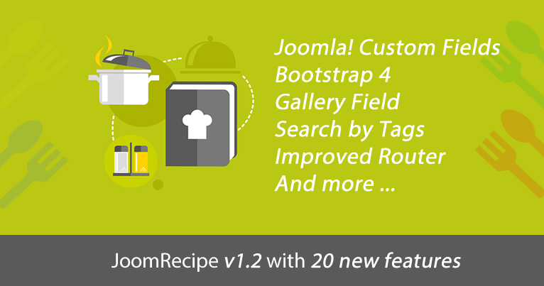 JoomRecipe v1.2 with 20 new features - Image gallery, Bootstrap 4 , Joomla Custom fields and more ...